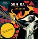 Sun Ra And His Arkestra :To Those Of Earth And Other Worlds