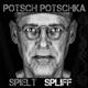 Potschka,Potsch :Spielt Spliff