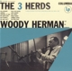 Herman,Woody & His Orchestra :The 3 Herds