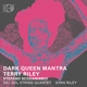 Del Sol String Quartet/Riley,Gyan :Dark Queen Mantra/Mas Lugares/+
