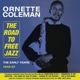 Coleman,Ornette :The Road To Free Jazz