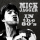 Jagger,Mick :In The Eighties