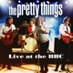 Pretty Things,The :Live At The BBC