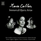 Callas,Maria :Immortal Opera Arias