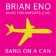Bang on a Can All-Stars :Music for Airports