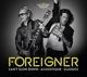 Foreigner :Collector's Package-Can't Slow Down/Acoustique/