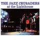 Jazz Crusaders :At The Lighthouse