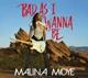 Moye,Malina :Bad As I Wanna Be (180g LP)