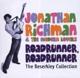 Richman,Jonathan/Modern Lovers,The :Roadrunner: The Beserkley Collection (2CD)