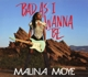 Moye,Malina :Bad As I Wanna Be