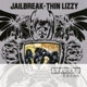 Thin Lizzy :Jailbreak (Deluxe Edition)