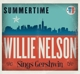 Nelson,Willie :Summertime: Willie Nelson Sings Gershwin
