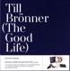 Brönner,Till :The Good Life