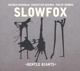 Slowfox :Gentle Giants
