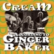 Cream :According To Ginger Baker
