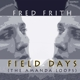 Frith,Fred :Field Days (The Amanda Loops)