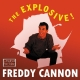 Cannon,Freddy :The Explosive