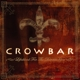 Crowbar :Lifesblood for the Downtrodden
