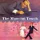 Mancini,Henry :The Mancini Touch