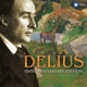 Beecham/Barbirolli/Various :Delius:150th Anniversary Edit.
