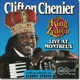 Chenier,Clifton :The King Of Zydeco Live At Montreux,Switzerland