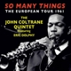 Coltrane,John Quintet feat. Dolphy,Eric :So Many Things: The European Tour 1961