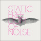 Static :Freedom Of Noise