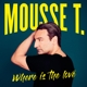 Mousse T. :Where Is The Love (Das Neue Album)
