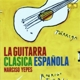 Yepes,Narciso :La Guitarra Clasica Espanola
