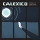Calexico :Edge Of The Sun
