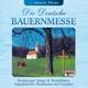 Altmühldorfer/Winhöringer Sänger und Weisenbläser :Die Deutsche Bauernmesse