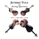 Jethro Tull :Jethro Tull-The String Quartets