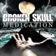 Broken Skull :Medication