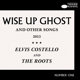 Costello,Elvis & The Roots :Wise Up Ghost