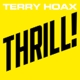 Terry Hoax :Thrill! (Ltd.Fanbox)