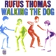 Thomas,Rufus :Walking The Dog