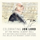 Lord,Jon/Deep Purple & Friends :Celebrating Jon Lord-The Rock Legend