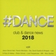 Various :#Dance 2018:Club & Dance News,Vol.4