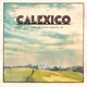 Calexico :The Thread That Keeps Us
