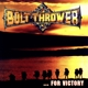 Bolt Thrower :For Victory