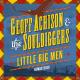 Achison,Geoff & The Souldiggers :Little Big Men