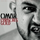 Omar :Lyrisches Gold