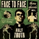 Face To Face :Three Chords And A Half Truth