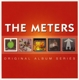 Meters,The :Original Album Series