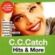 Catch,C.C. :Hits & More