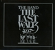 Band,The :The Last Waltz(40th Anniversary Edition)
