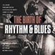 Various :Birth Of Rhythm & Blues