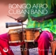 Bongo Afro Cuban Band :Mambo,Cha Cha And More