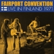 Fairport Convention :Live In Finland 1971