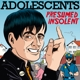 Adolescents :Presumed Insolent (Limited Edition)